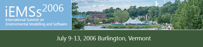3rd International Congress on Environmental Modelling and Software - Burlington, Vermont, USA - July 2006