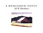 I Remember Utah by Richard Hacken and Nephi Rudolph Hacken