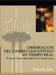 Observación Del Cambio Lingüístico En Tiempo Real: El nuevo léxico disponible de los dominicanos by Orlando Alba