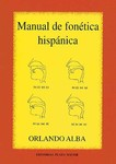 Manual de fonética hispánica by Orlando Alba