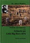 Deutsche und Schweizer in der Schlacht am Little Big Horn 1876