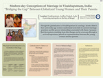 "Modern-day Conceptions of Marriage in Visakhapatnam, India: ""Bridging the Gap"" Between Globalized Young Women and Their Parents"