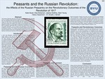 Peasants and the Russian Revolution: the Affects of the Russian Peasantry on the Revolutionary Outcomes of the Revolution of 1917