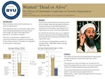 "Wanted ""Dead or Alive"": The Effects of Charismatic Leadership on Terrorist Organizations"