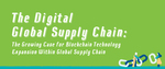 The Digital Global Supply Chain: The Growing Case for Blockchain Technology by Jonathan Chichoni