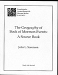 The Geography of Book of Mormon Events: A Sourcebook