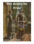 Die deutsche Frau: An Anthology of German Women's Writing
