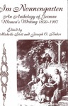 Im Nonnengarten : An Anthology of German Women's Writing 1850-1907