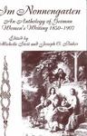 Im Nonnengarten : An Anthology of German Women's Writing 1850-1907